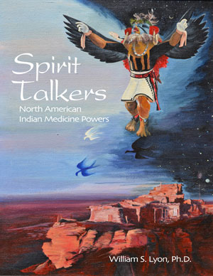 Spirit Talkers by William S. Lyon, P.h.D.